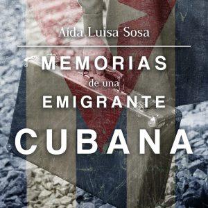 Memorias de una emigrante cubana - Aida Luis Sosa