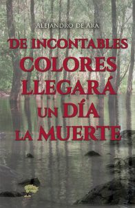 De incontables colores llegará un día la muerte