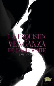La exquesitia venganza de david white